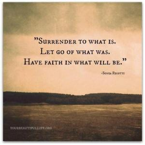 surrender-to-what-is-let-go-of-what-was-have-in-what-will-be-letting-go-quote
